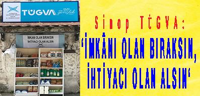 <center> Sinop TÜGVA: </center><center><font color='blue'>'İMKÂNI OLAN BIRAKSIN, İHTİYACI OLAN ALSIN' </font></center>