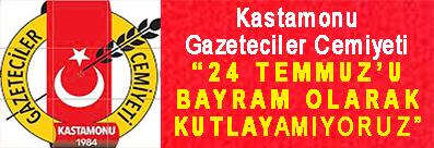 """<center> Kastamonu Gazeteciler Cemiyeti </center><center><font color='blue'>""""24 TEMMUZ'U BAYRAM OLARAK KUTLAYAMIYORUZ"""" </font></center>"""