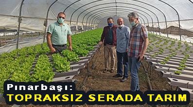 <center> Pınarbaşı: </center><center><font color='blue'> TOPRAKSIZ SERADA TARIM </font></center>