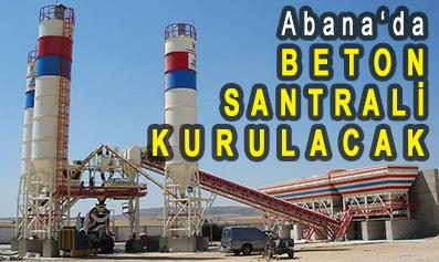 <center> Abana'da </center><center><font color='blue'> BETON SANTRALİ KURULACAK </font></center>