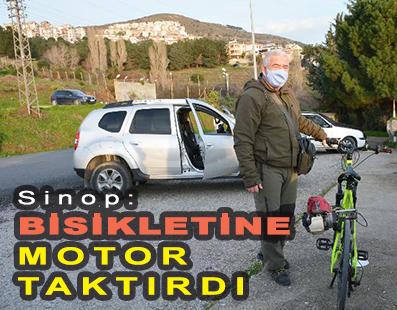 <center> Sinop: </center><center><font color='blue'> BİSİKLETİNE MOTOR TAKTIRDI </font></center>