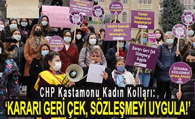 <center> CHP Kastamonu Kadın Kolları: </center><center><font color='blue'>'KARARI GERİ ÇEK, SÖZLEŞMEYİ UYGULA!' </font></center>