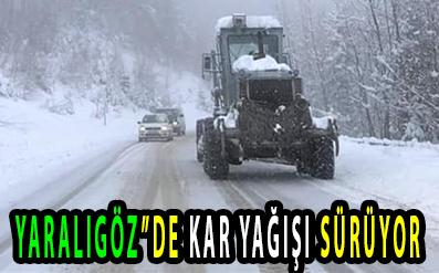 """YARALIGÖZ""""DE KAR YAĞIŞI SÜRÜYOR"""