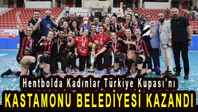 <center> Hentbolda Kadınlar Türkiye Kupası'nı </center><center><font color='blue'> KASTAMONU BELEDİYESİ KAZANDI </font></center>