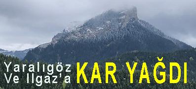 <center> Yaralıgöz Ve Ilgaz'a </center><center><font color='blue'> KAR YAĞDI </font></center>