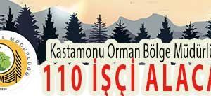 <center> Kastamonu Orman Bölge Müdürlüğü </center><center><font color='blue'>110 İŞÇİ ALACAK </font></center>