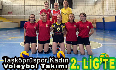 <center> Taşköprüspor Kadın Voleybol Takımı </center><center><font color='blue'>2. LİG'TE </font></center>