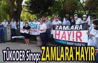 <center> TÜKODER Sinop: </center><center><font color='blue'> ZAMLARA HAYIR </font></center>