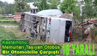 <center> Kastamonu: Memurları Taşıyan Otobüs Bir Otomobille Çarpıştı </center><center><font color='blue'>18 YARALI </font></center>