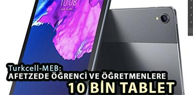 <center> Turkcell-MEB: </center><center><font color='blue'> AFETZEDE ÖĞRENCİ VE ÖĞRETMENLERE 10 BİN TABLET </font></center>