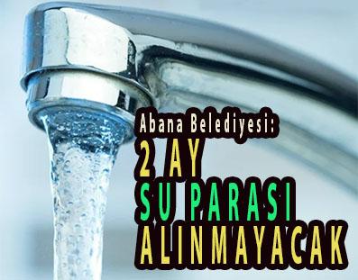<center> Abana Belediyesi: </center><center><font color='blue'>2 AY SU PARASI ALINMAYACAK </font></center>